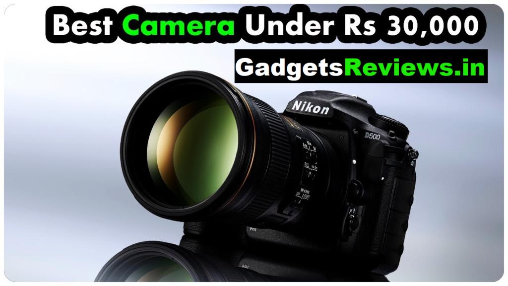 Best digital camera under 30000, DSLR camera