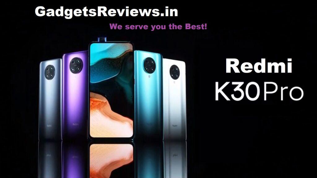 Xiaomi Redmi K30 Pro, Xiaomi Redmi k30 pro 5G price in india, redmi k30 pro phone, redmi k30 pro spects