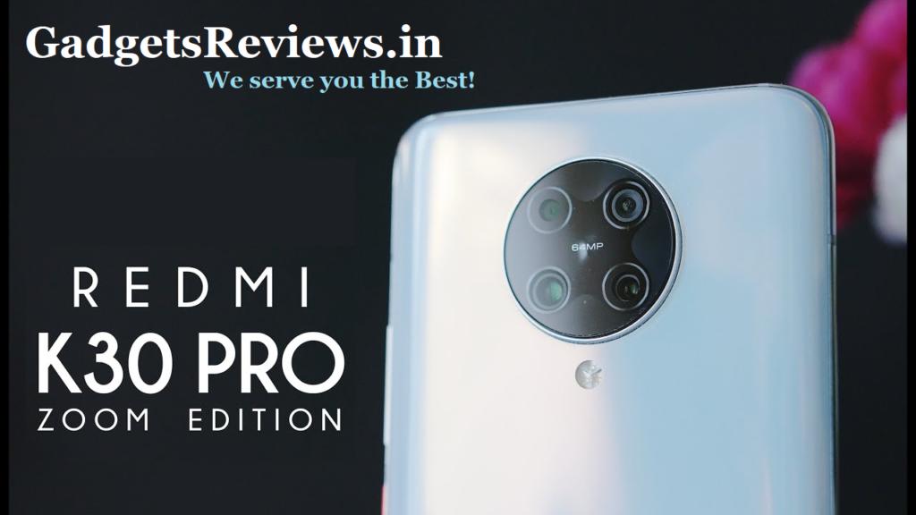 Xiaomi redmi k30 pro zoom edition, redmi k30 pro zoom edition, redmi k30 pro zoom edition specification, redmi k30 pro zoom edition launch date, redmi k30 pro zoom edition mobile phone, redmi k30 pro 5G zoom edition