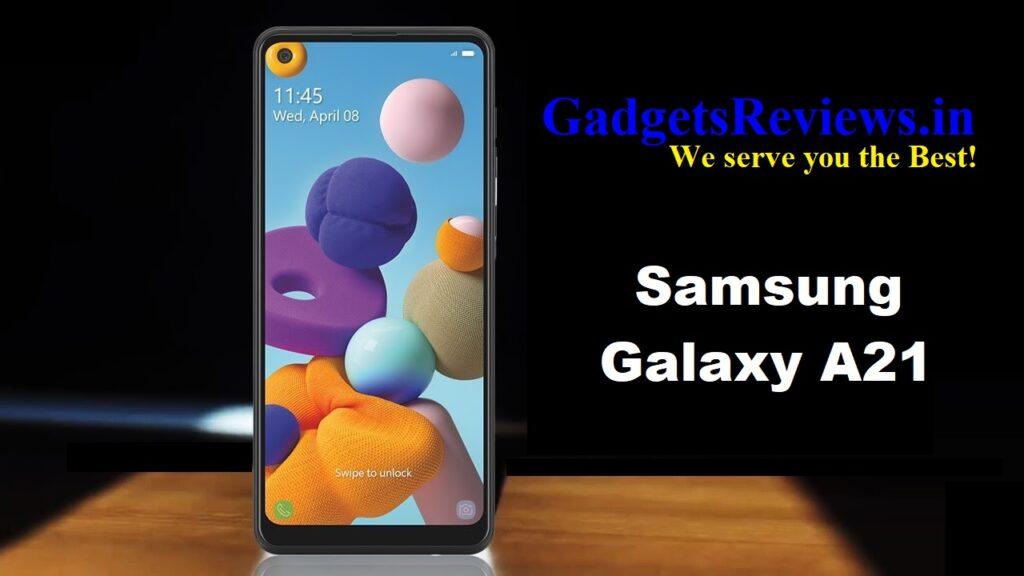 Samsung Galaxy A21, Samsung Galaxy A21 mobile phone, Samsung Galaxy A21 phone price, Samsung Galaxy A21 phone specifications, Samsung Galaxy A21 launching date in India