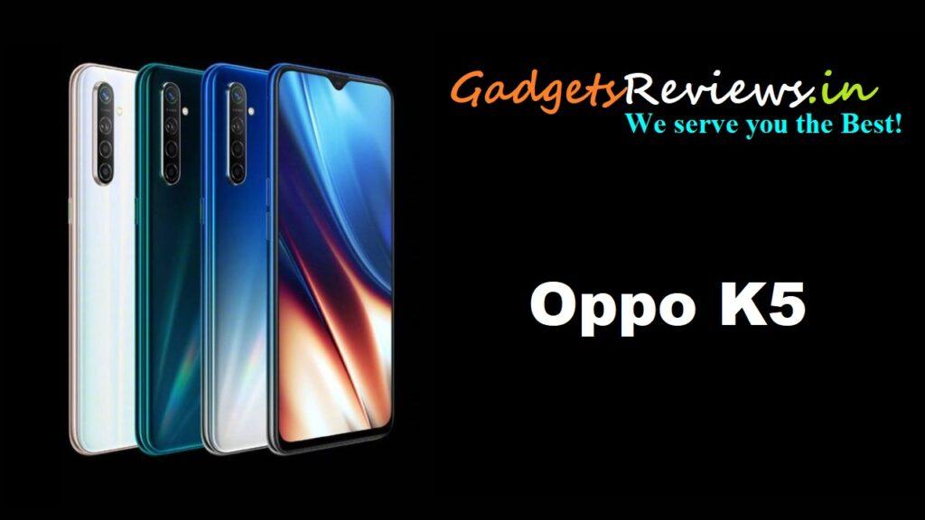 Oppo K5, Oppo K5 mobile phone, Oppo K5 phone price, Oppo K5 phone specifications, Oppo K5 phone launching date in India