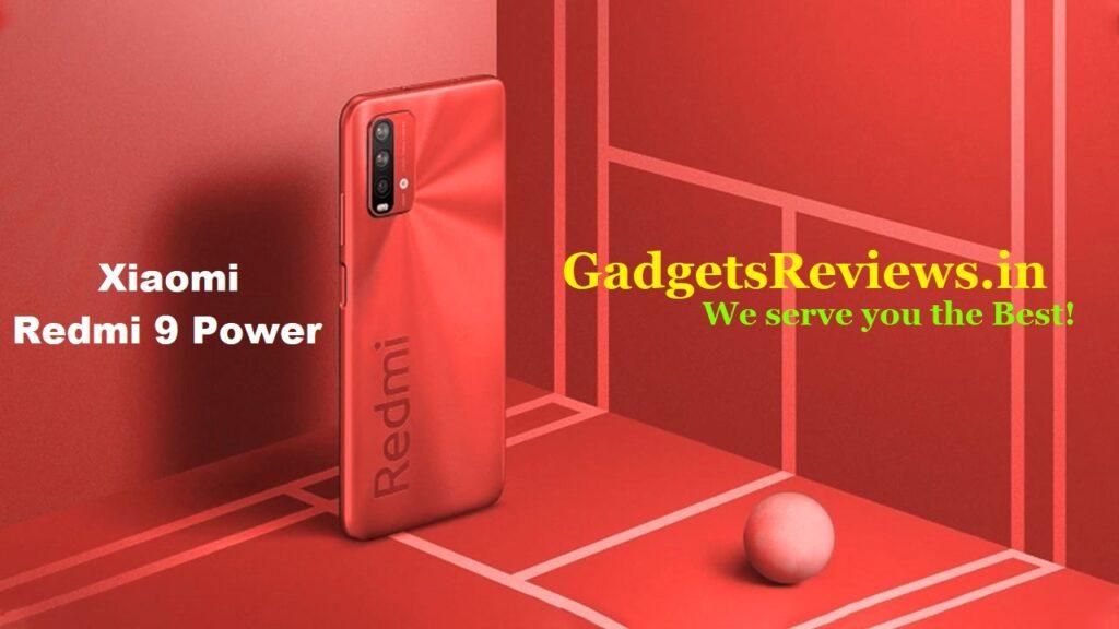 Redmi 9 power, Xiaomi Redmi 9 power, Redmi 9 power mobile phone, Redmi 9 power phone price, Redmi 9 power specifications, Xiaomi Redmi 9 power launching date in India