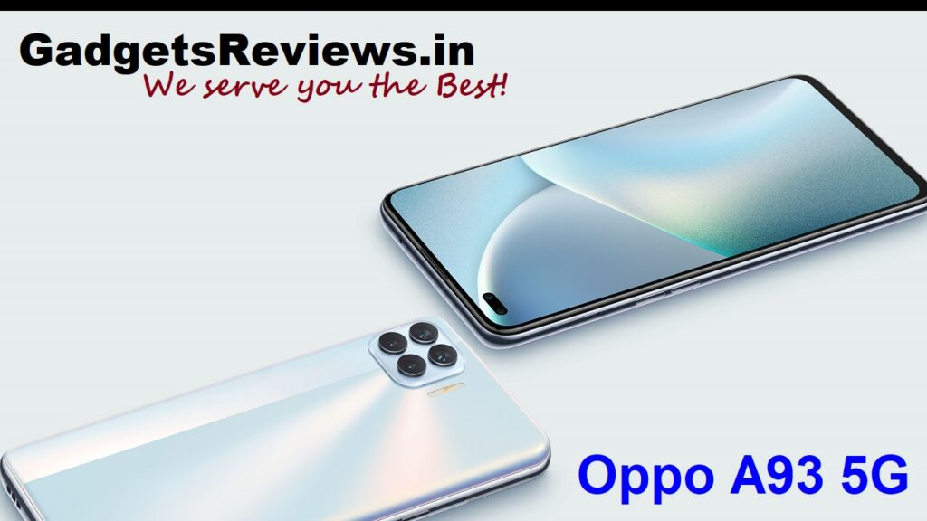 Oppo A93 5G, Oppo A93 5G mobile phone, Oppo A93 5G phone specifications, Oppo A93 5G phone price, Oppo A93 phone launching date in India, Oppo A93, Oppo A93 5G spects