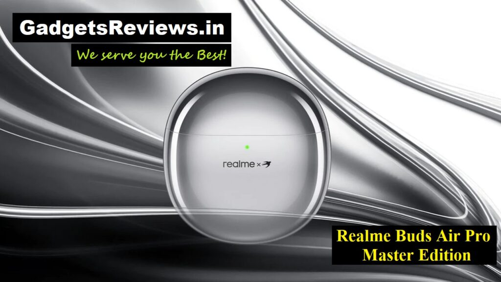 realme buds air pro, realme buds air pro master edition, realme buds, realme air pro buds, tws, realme buds wireless