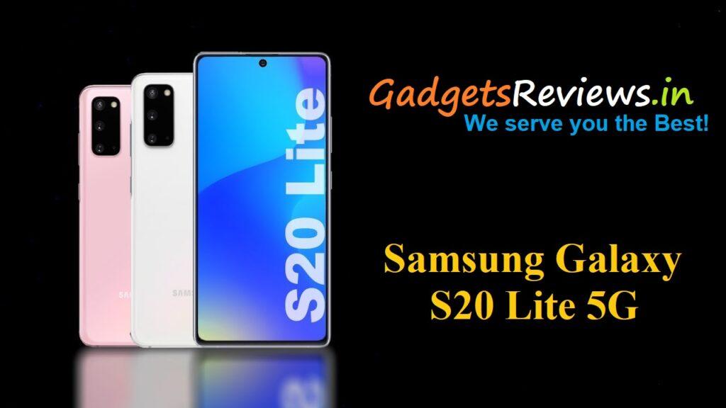Samsung Galaxy S20 Lite 5G, Samsung Galaxy S20 Lite, Samsung Galaxy S20 Lite 5G specifications, Samsung Galaxy S20 Lite mobile phone, Samsung Galaxy S20 Lite launching date in India, Samsung Galaxy S20 Lite 5G phone price