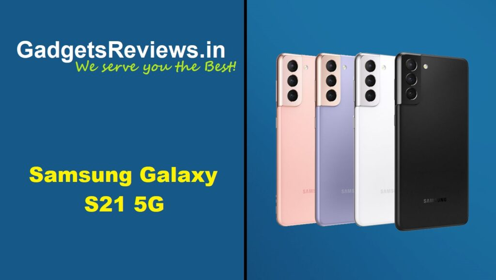 Samsung Galaxy S21, Samsung Galaxy S21 5G, Samsung Galaxy S21 5G phone price, Samsung Galaxy S21 mobile phone, Samsung Galaxy S21 phone launching date in India, Samsung Galaxy S21 5G phone specifications