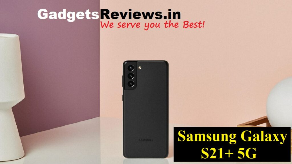 Samsung Galaxy S21+, Samsung Galaxy S21 plus 5G mobile phone, Samsung Galaxy S21+ phone price, Samsung Galaxy S21+ 5G phone specifications, Samsung Galaxy S21+ spects, Samsung Galaxy S21 plus, Samsung Galaxy S21 plus phone launching date in India