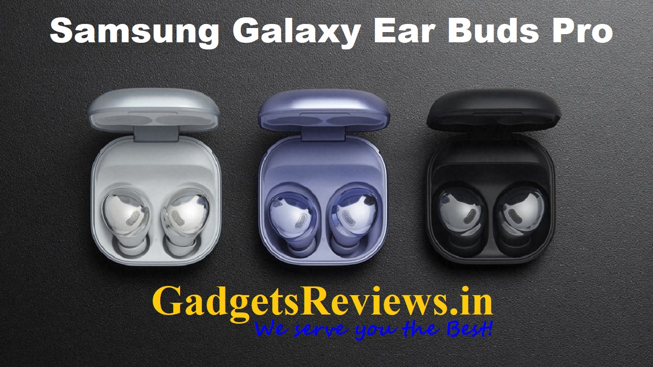 Samsung Galaxy Buds Pro, galaxy buds pro, Samsung galaxy buds pro price, samsung galaxy buds pro launching date in India, samsung buds, wireless earbuds, ear buds