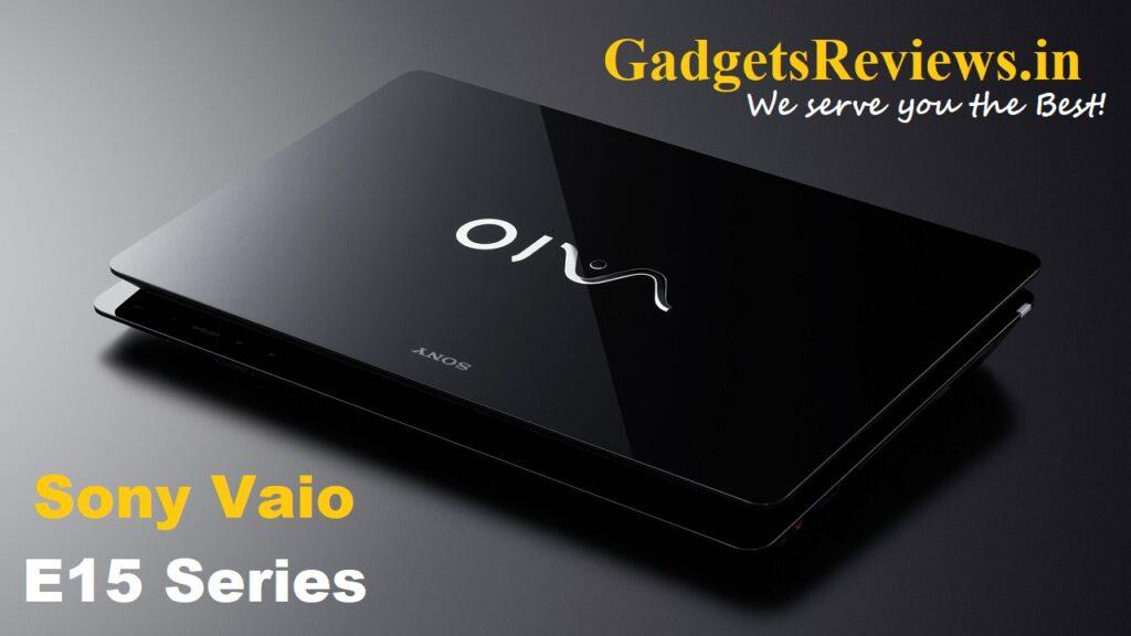 Sony Vaio E, Sony Vaio E15 series, sony laptop, vaio e15 series, sony vaio e series, sony vaio laptop, laptop sony, Sony Vaio E15, Sony Vaio E15 series, sony