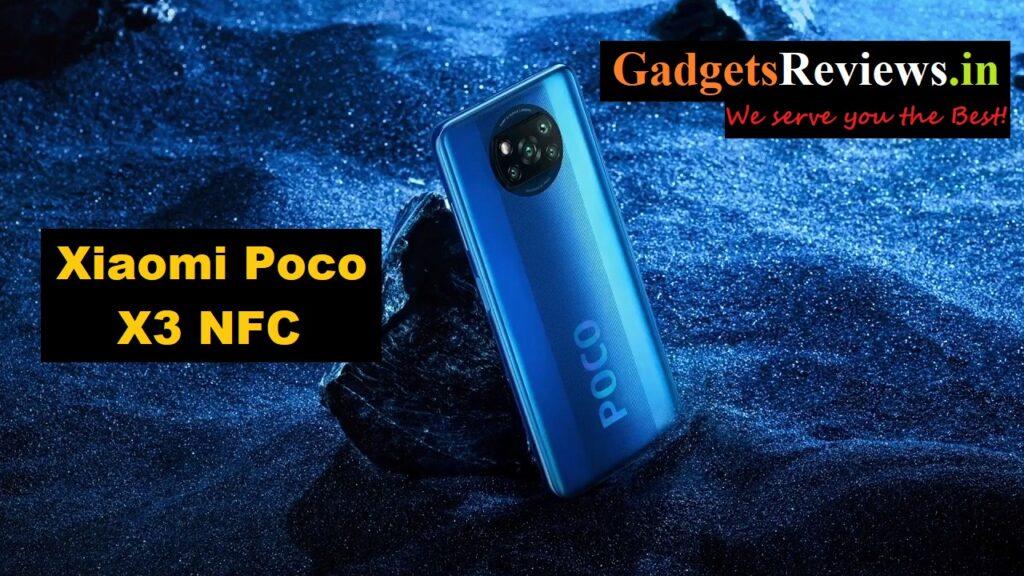 Xiaomi Poco X3 NFC, Xiaomi Poco X3 NFC phone price, Xiaomi Poco X3 NFC launching date in India, Xiaomi Poco X3 NFC specifications, Xiaomi Poco X3 NFC mobile phone, Xiaomi Poco X3 NFC spects
