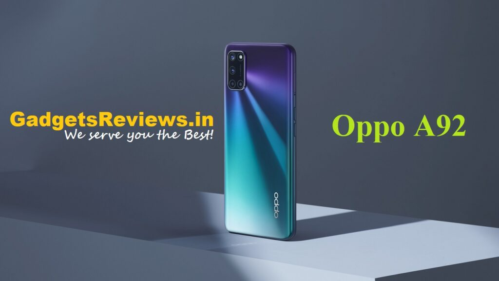 Oppo A92, Oppo A92 mobile phone, Oppo A92 specifications, Oppo A92 launching date in India, Oppo A92 phone price