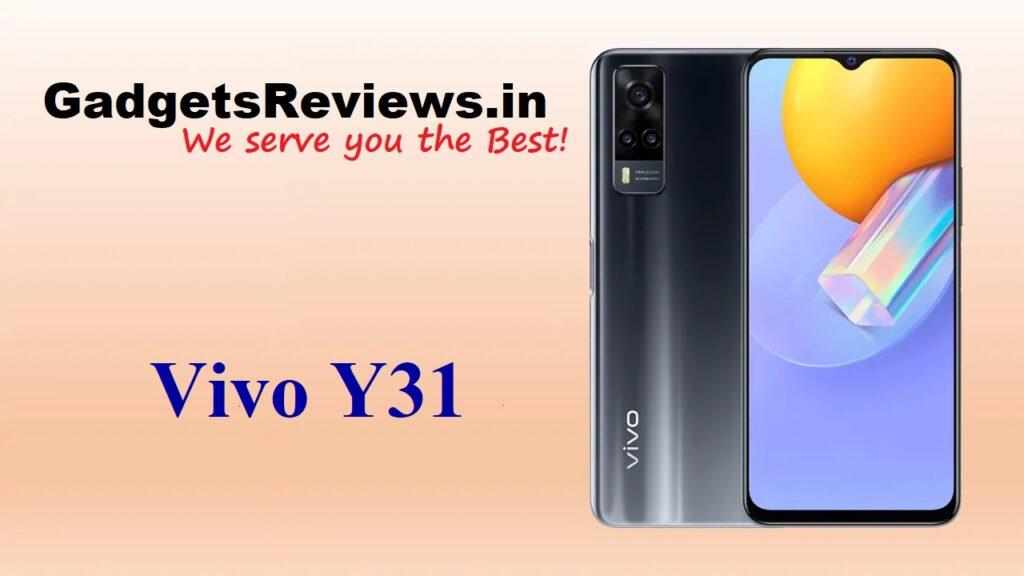 Vivo Y31, Vivo Y31 mobile phone, Vivo Y31 specifications, Vivo Y31 phone launching date in India, Vivo Y31 phone price
