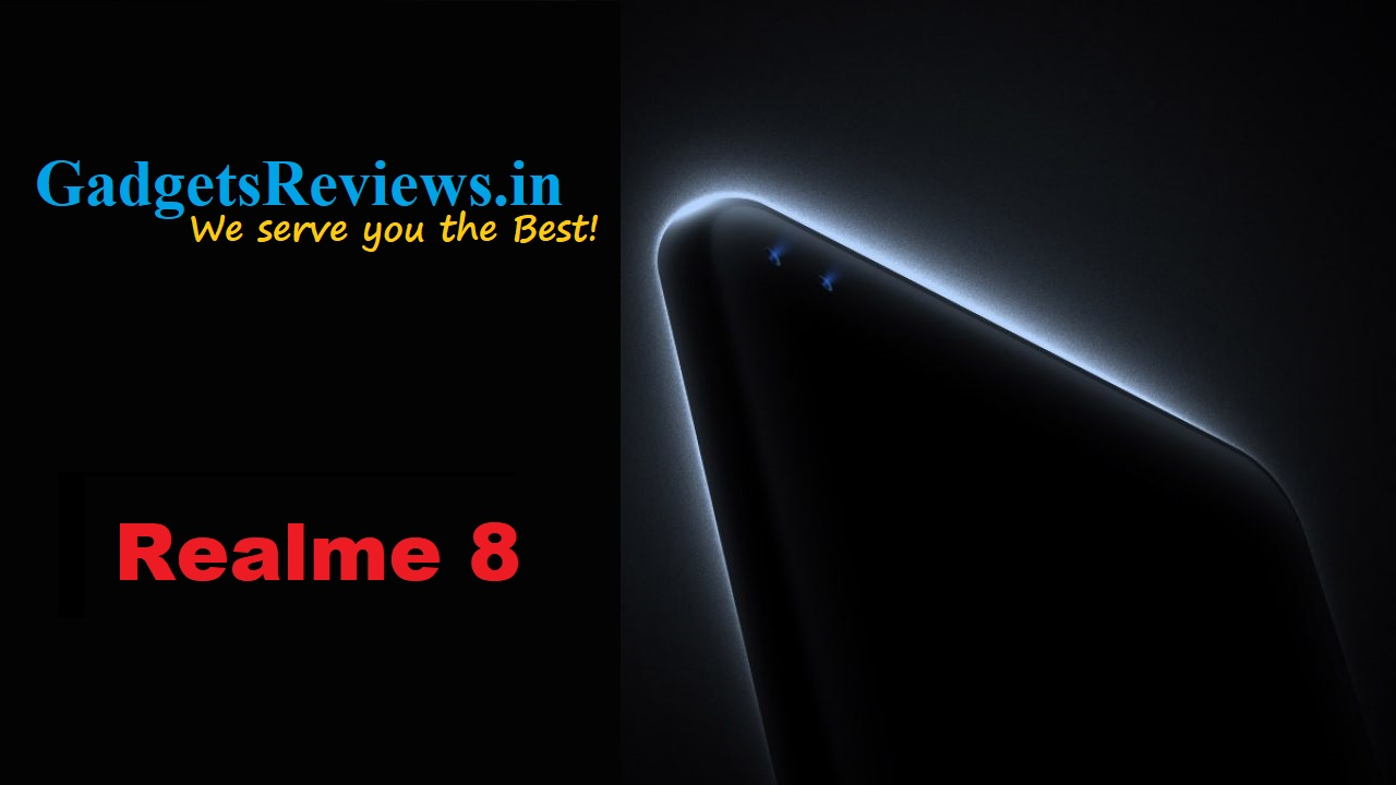 Realme 8, Realme 8 mobile phone, Realme 8 phone launching date in India, Realme 8 phone price, Realme 8 spects, Realme 8 phone specifications, Realme 8 series