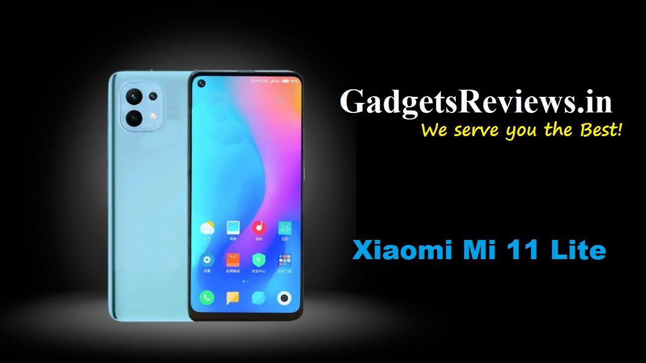 Xiaomi Mi 11 Lite, Xiaomi Mi 11 Lite 5G, Xiaomi Mi 11 Lite mobile phone, Xiaomi Mi 11 Lite 5G phone launching date in India, Xiaomi Mi 11 Lite phone price, Xiaomi Mi 11 Lite 5G phone specifications