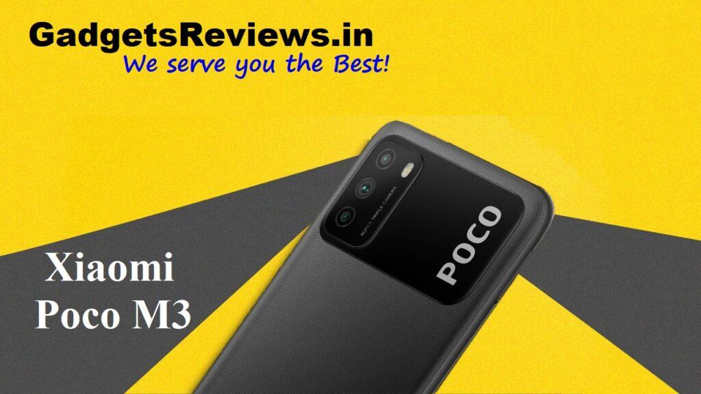 Xiaomi Poco M3, Xiaomi Poco M3 phone price, Xiaomi Poco M3 launching date in India, Xiaomi Poco M3 specifications, Xiaomi Poco M3 mobile phone, Poco M3, Xiaomi Poco M3 spects