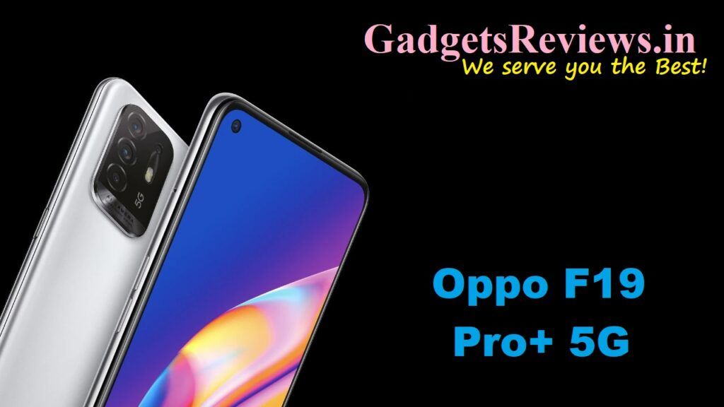Oppo F19 Pro Plus 5G, Oppo F19 Pro+ 5G, Oppo F19 Pro Plus 5G phone launching date in India, Oppo F19 Pro+ 5G phone specifications, Oppo F19 Pro+ 5G mobile phone, Oppo F19 Pro+ 5G phone price, amazon
