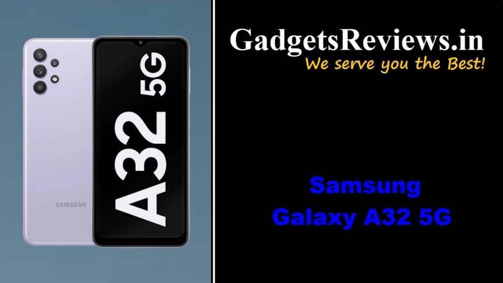 Samsung Galaxy A32, Samsung Galaxy A32 phone specifications, Samsung Galaxy A32 5G spects, Samsung Galaxy A32 5G mobile phone, Samsung Galaxy A32 5G phone price, Samsung Galaxy A32 5G phone launching date in India, Samsung Galaxy A32 5G, samsung