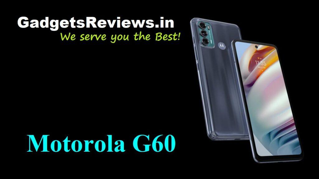 Motorola G60, Motorola G60 phone specifications, Motorola G60 phone launching date in India, Motorola G60 mobile phone, Motorola G60 phone price, Flipkart, Motorola G60 phone spects