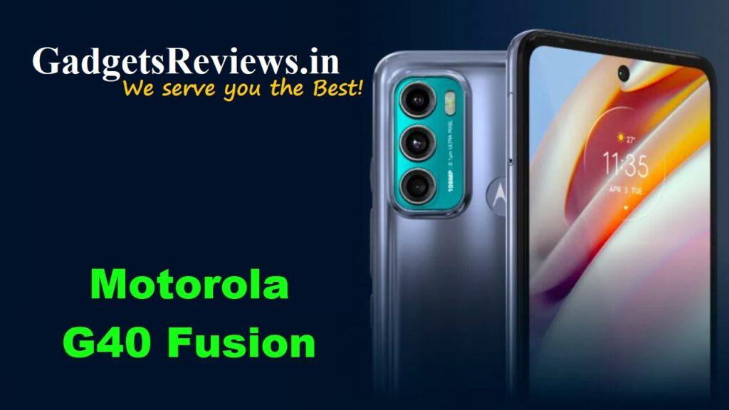 Motorola G40 Fusion, Motorola G40 Fusion phone specifications, Motorola moto G40 Fusion phone launching date in India, Motorola G40 Fusion mobile phone, Motorola G40 Fusion phone price, Motorola Moto G40 Fusion, Motorola G40 Fusion phone spects, flipkart