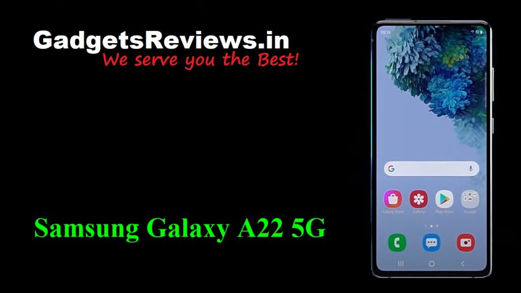 Samsung Galaxy A22, Samsung Galaxy A22 5G, Samsung Galaxy A22 5G mobile phone, Samsung Galaxy A22 5G phone launching date in India, Samsung Galaxy A22 phone price, Samsung Galaxy A22 5G phone specifications, Samsung Galaxy A22 phone spects