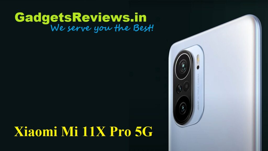 Xiaomi Mi 11X Pro 5G, Xiaomi Mi 11X Pro, Xiaomi Mi 11X Pro mobile phone, Xiaomi Mi 11X Pro 5G phone launching date in India, Xiaomi Mi 11X Pro phone price, Xiaomi Mi 11X Pro 5G phone specifications, amazon