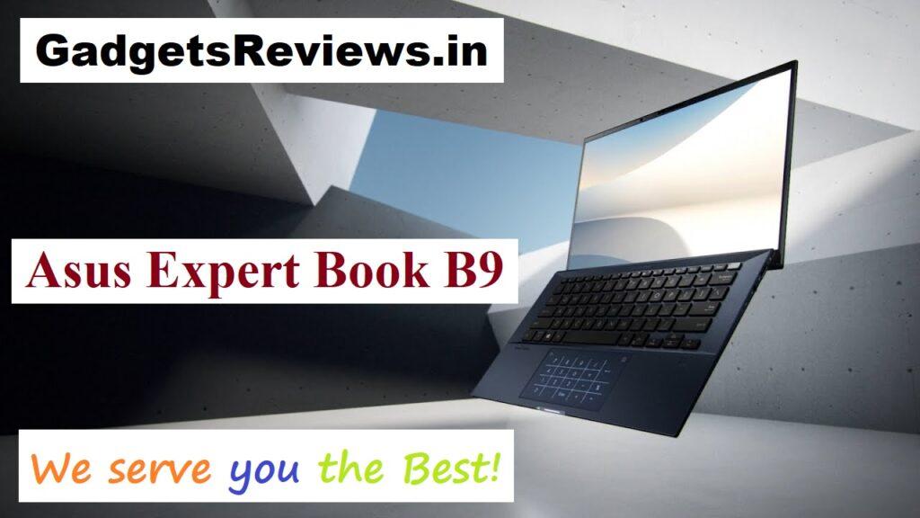 Asus ExpertBook B9, Asus Expert Book B9, Asus ExpertBook B9 laptop, Asus Expert Book B9 laptop price, Asus ExpertBook B9 laptop launching date in India, Asus Expert Book B9 laptop configurations, Asus ExpertBook B9 spects, flipkart, amazon