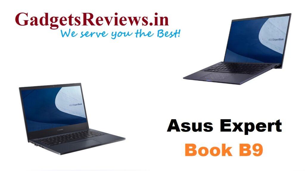 Asus Expert Book B9, Asus ExpertBook B9, Asus Expert Book B9 laptop, Asus ExpertBook B9 laptop price, Asus Expert Book B9 laptop launching date in India, Asus ExpertBook B9 laptop configurations, Asus Expert Book B9 spects, flipkart, amazon