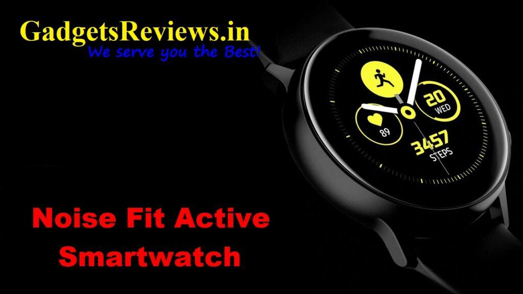 Noise Fit Active, Noise Fit Active smartwatch, Noise Fit Active smart watch, smartwatch, smart watch, smartwatch under 4000, flipkart