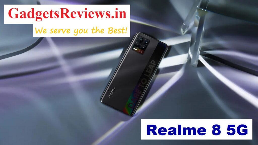 Realme 8 5G, Realme 8, Realme 8 5G mobile phone, Realme 8 5G phone launching date in India, Realme 8 phone price, Realme 8 phone specifications, amazon, flipkart