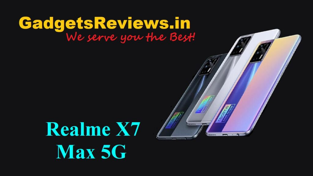Realme X7 Max 5G, Realme X7 Max, Realme X7 Max 5G phone launching date in India, Realme X7 Max 5G mobile phone, Realme X7 Max phone price, Realme X7 Max phone specifications, Realme X7 Max 5G spects