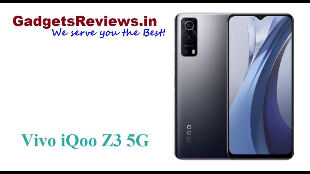 Vivo iQOO Z3 5G, Vivo iQOO Z3, Vivo iQOO Z3 5G mobile phone, Vivo iQOO Z3 5G phone launching date in India, Vivo iQOO Z3 phone specifications, Vivo iQOO Z3 phone price, Vivo iQOO Z3 5G phone spects, amazon