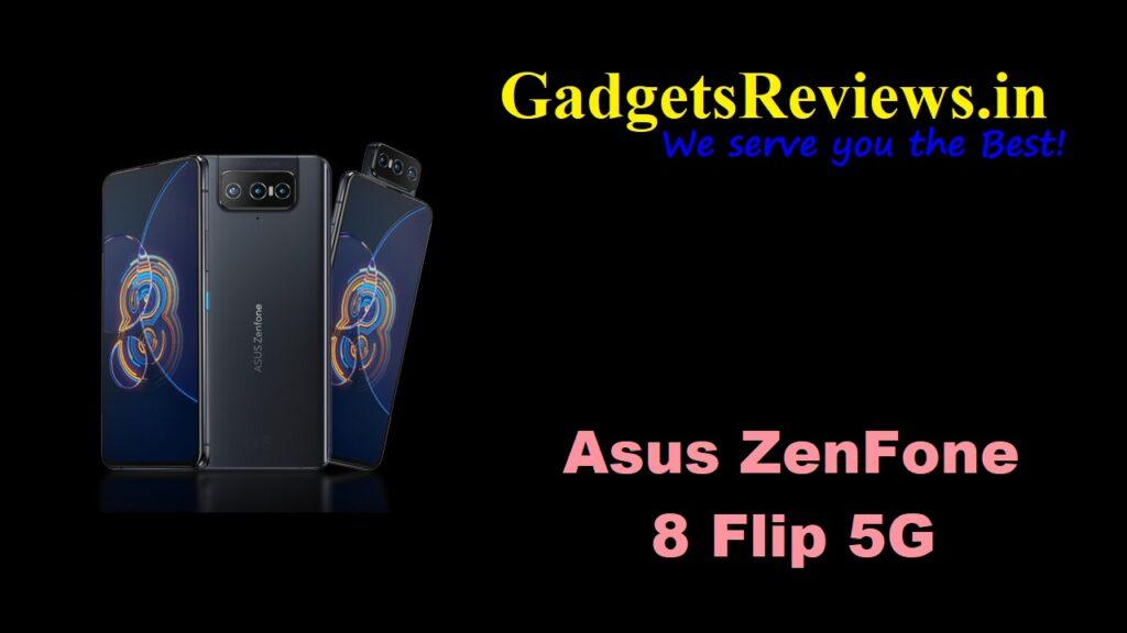 Asus Zenfone 8 Flip 5G, Asus Zenfone 8 Flip, Asus Zenfone 8 Flip 5G phone price, Asus Zenfone 8 Flip mobile phone, Asus Zenfone 8 Flip 5G phone launching date in India, Asus Zenfone 8 Flip phone specifications, Asus Zenfone 8 Flip 5G spects