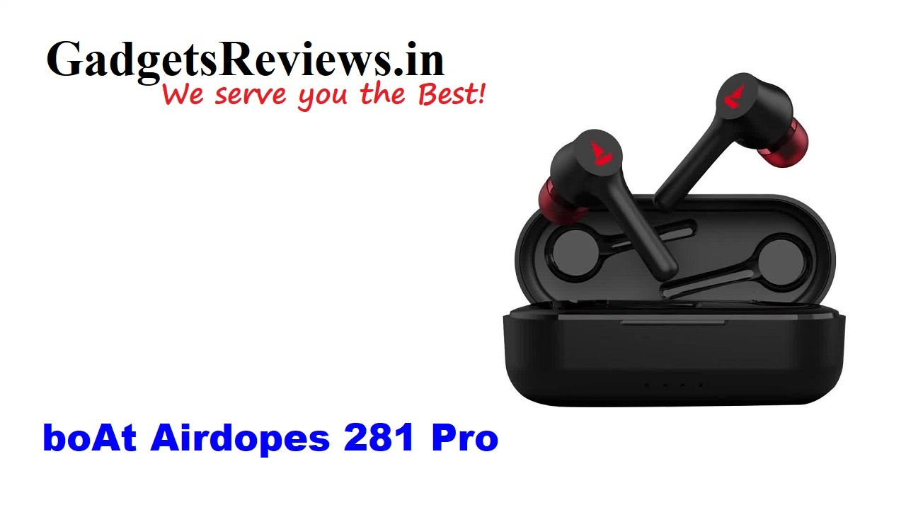 boAt Airdopes 281 Pro, boat earbuds, Airdopes 281 Pro, boAt Airdopes 281 Pro earbuds, Airdopes 281 Pro earbuds price, boAt Airdopes 281 Pro ear buds specifications, boAt Airdopes 281 Pro launching date in India, amazon, boAt Airdopes 281 Pro v2, boAt Airdopes 281