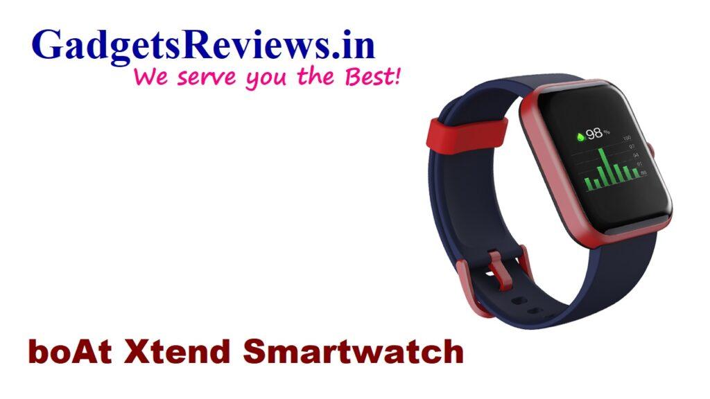 boAt Xtend, Boat Xtend smartwatch, smart watch under 3k, boat smartwatch, boAt Xtend smart watch price, amazon, boAt Xtend Smart watch launching date in India, boAt Xtend Smartwatch specifications