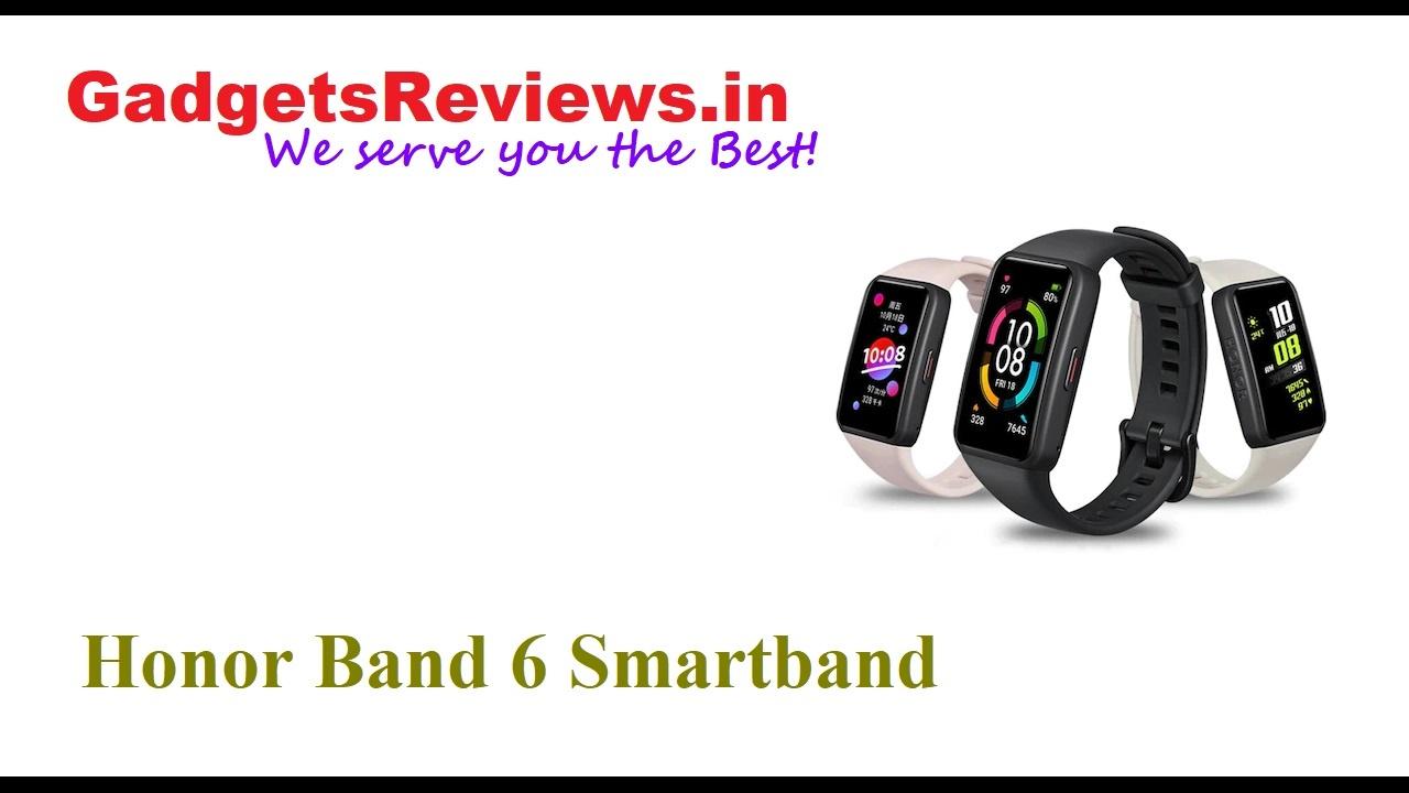Honor Band 6, Honor Band 6 smartband, Honor Band 6 smart band, smart band, smartbands, Huawei Honor Band 6 price, Honor Band 6 launching date in India, Honor Band 6 spects, Honor Band 6 smartband specifications, amazon, flipkart