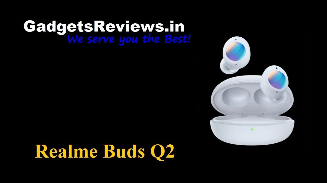 Realme Buds Q2, Realme Buds Q2 earbuds, Realme Buds Q2 earbuds price, Realme Buds Q2 ear buds specifications, Realme Buds Q2 earbuds launching date in India, Realme Buds Q2 earbuds, Realme Wireless Buds Q2, Realme Buds Q2 earbuds, Realme Buds Q2 buds spects, Buds Q2, amazon