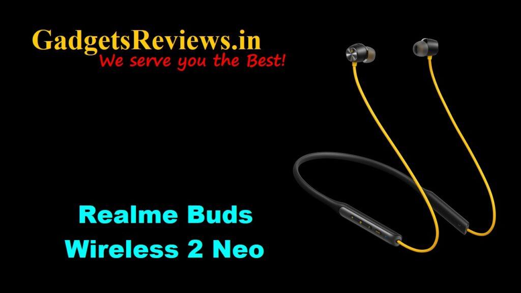 Realme Buds 2 Neo, Realme Wireless Buds 2 Neo, Realme Buds Wireless 2 Neo, Realme Buds 2 Neo neckband, Realme Buds 2 Neo neck band, Realme Buds 2 Neo earphone price, Realme Buds 2 Neo neck band specifications, Realme Buds 2 Neo launching date in India, Realme Buds 2 Neo, amazon