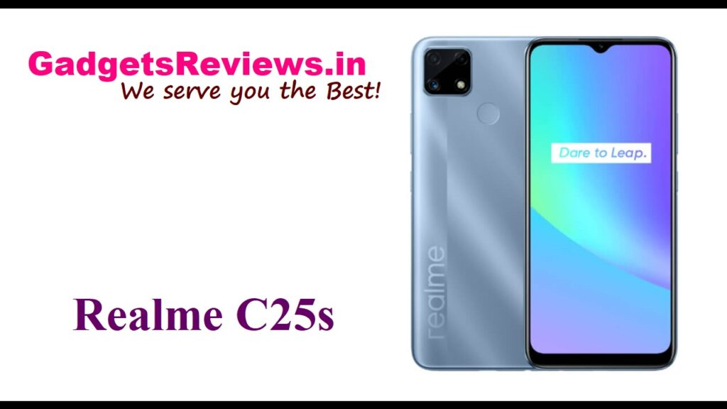 Realme C25s, Realme C25s mobile phone, Realme C25s phone specifications, Realme C25s phone price, Realme C25s phone launching date in India, flipkart
