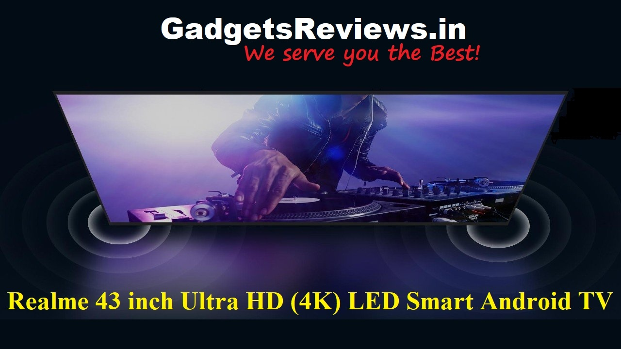 Realme 43-inch 4K Smart TV, Realme 43-inch 4K Smart TV Ultra HD Android TV, 4k smart tv, smart tv realme, Realme 43 inch UHD Smart Android TV, flipkart