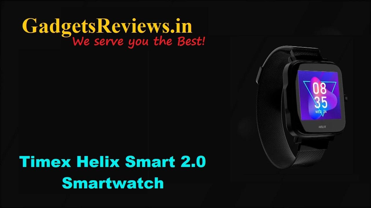 Helix Smart 2.0, Timex Helix Smart 2.0, Helix Smart 2.0 smart watch, Timex Helix Smart 2.0 smartwatch, Helix Smart 2.0 smart watch price, Helix Smart 2.0 watch specifications, Timex Helix Smart 2.0 smartwatch launching date in India, Helix Smart 2.0 watch spects, Helix Smart 2.0 launch date, timex, timex watches, smart watch under 4k, amazon