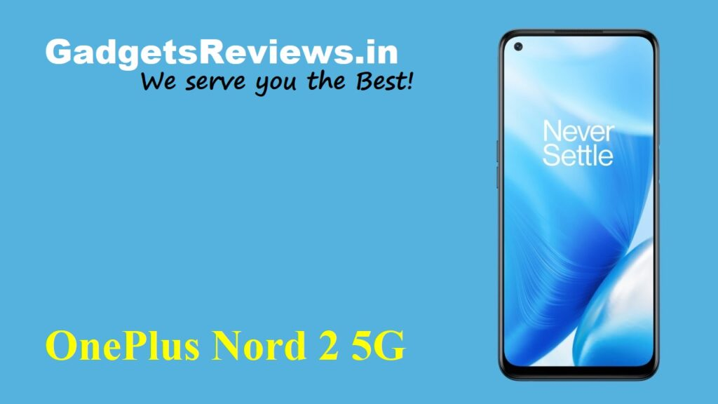 OnePlus Nord 2 5G, OnePlus Nord 2, OnePlus Nord 2 mobile phone, OnePlus Nord 2 5G phone price, OnePlus Nord 2 5G phone specifications, OnePlus Nord 2 phone launching date in India, OnePlus Nord 2 5G phone spects, amazon