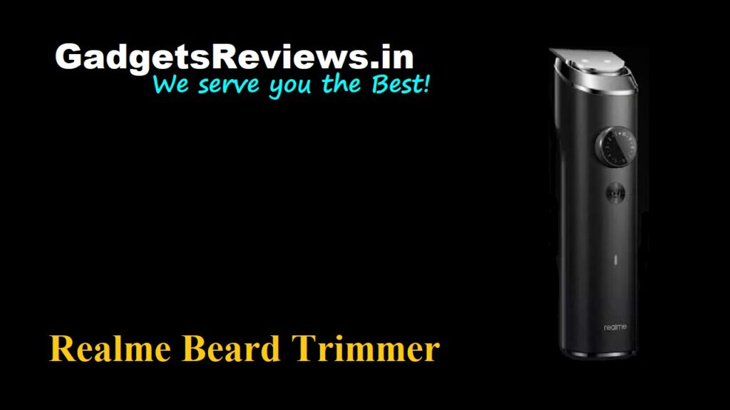 Realme Beard Trimmer, Realme Trimmer, Realme Beard Trimmer launching date in India, realme trimmer price, trimmer under 1500, Realme Beard Trimmer details, Realme Beard Trimmer spects, Realme Beard Trimmer specifications, Beard Trimmer, Realme Beard Trimmer Pro, trimmer for mens