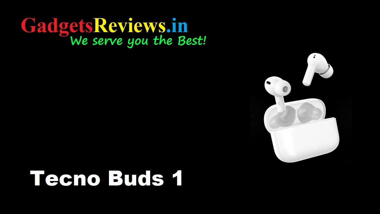 Tecno Buds 1, Tecno Buds 1 earbuds, Tecno Buds 1 earbuds price, Tecno Buds 1 bluetooth headset specifications, Tecno Buds 1 earbuds launching date in India, tecno, Tecno Buds 1 ear buds, tecno camon 17 phone, Tecno Buds 1 spects, Tecno Buds 1 bluetooth buds launch date in India, earbuds under 2k, bluetooth earphone, amazon