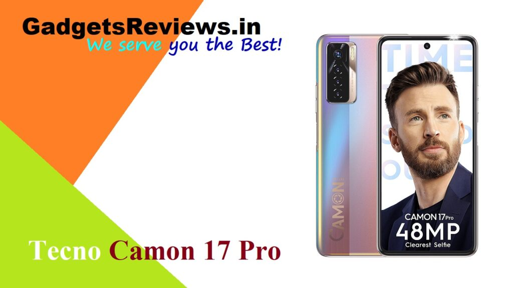 amazon, Tecno Camon 17 Pro, Tecno Camon 17 Pro mobile phone, Tecno Camon 17 Pro phone launching date in India, Tecno Camon 17 Pro phone price, Tecno Camon 17 Pro phone specifications, Tecno Camon 17 Pro phone spects, Tecno Camon 17 Pro smartphone launch date, Tecno spark, Tecno Camon 17 series, Tecno Camon 17