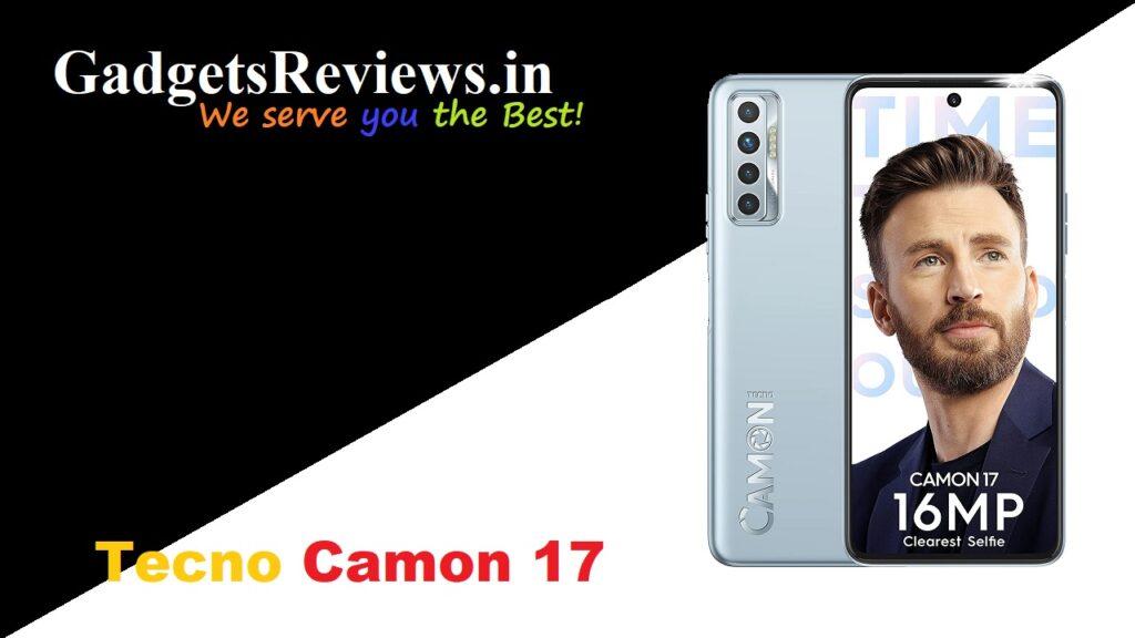 Tecno Camon 17, Tecno Camon 17 mobile phone, Tecno Camon 17 phone specifications, Tecno Camon 17 phone launching date in India, Tecno Camon 17 phone price, Tecno Camon 17 phone spects, Tecno Camon 17 smartphone launch date, amazon, Tecno spark