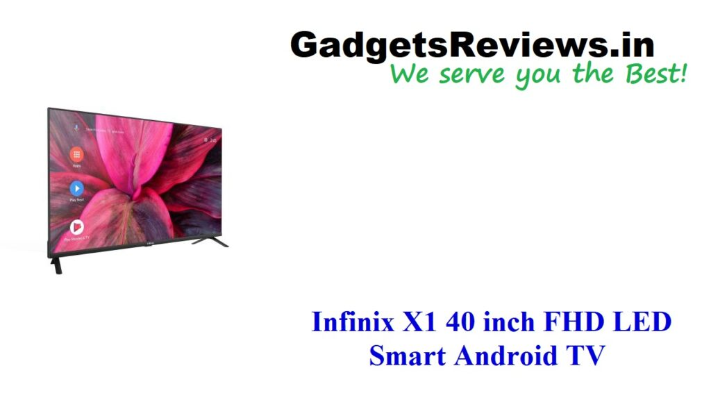 Infinix X1 40-inch, Infinix X1 40-inch Full HD LED Smart Android TV, Infinix X1 40-inch FHD smart tv price, Infinix X1 Android TV specifications, Infinix X1 40-inch Full HD LED Smart Android TV launching date in India, Infinix X1 40-inch FHD LED Smart Android TV spects, Infinix X1 Full HD LED Smart Android TV launch date, Infinix X1 40-inch, flipkart, Infinix X1 series