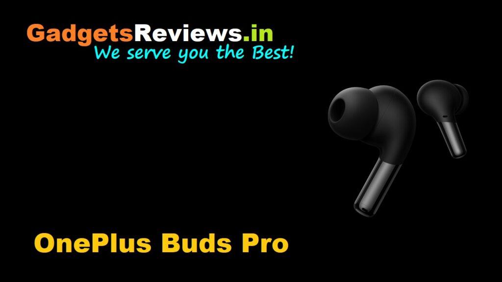 airdopes, amazon, bluetooth earbuds, bluetooth headset, Earbuds, OnePlus Buds Pro, OnePlus Buds Pro bluetooth headset specifications, OnePlus Buds Pro ear buds, OnePlus Buds Pro earbuds, OnePlus Buds Pro earbuds launching date in India, OnePlus Buds Pro earbuds price, OnePlus Buds Pro launch date in India, OnePlus Buds Pro spects