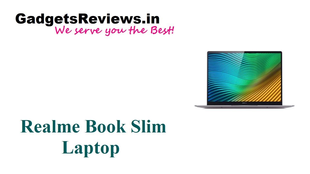 Realme Book Slim Laptop, Realme Book Slim Laptop series, Realme Book, Realme Book Laptop price, Realme Slim Book Laptop specifications, Realme Book laptop spects, Realme Book laptop launching date in India, Realme Book laptop launch date, flipkart, RMNB1001, RMNB1002