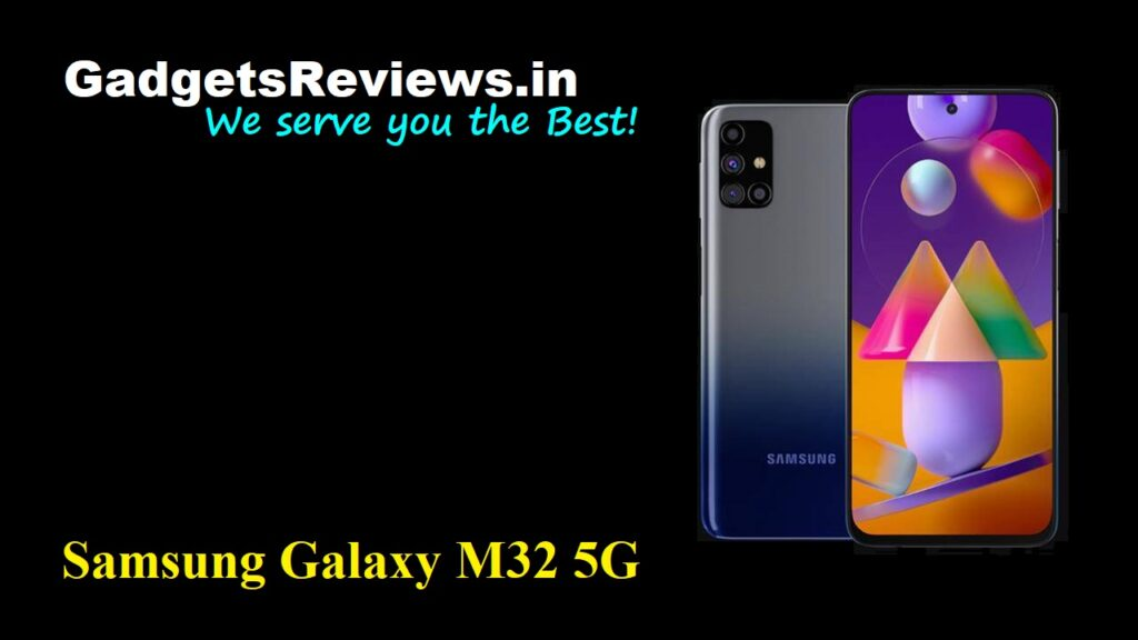 Samsung Galaxy M32 5G, Samsung Galaxy M32, Samsung Galaxy M32 5G phone launching date in India, Samsung Galaxy M32 5G mobile phone, Samsung Galaxy M32 5G phone price, Samsung Galaxy M32 5G phone specifications, Samsung Galaxy M32 5G phone spects, Samsung Galaxy M32 phone launch date, amazon