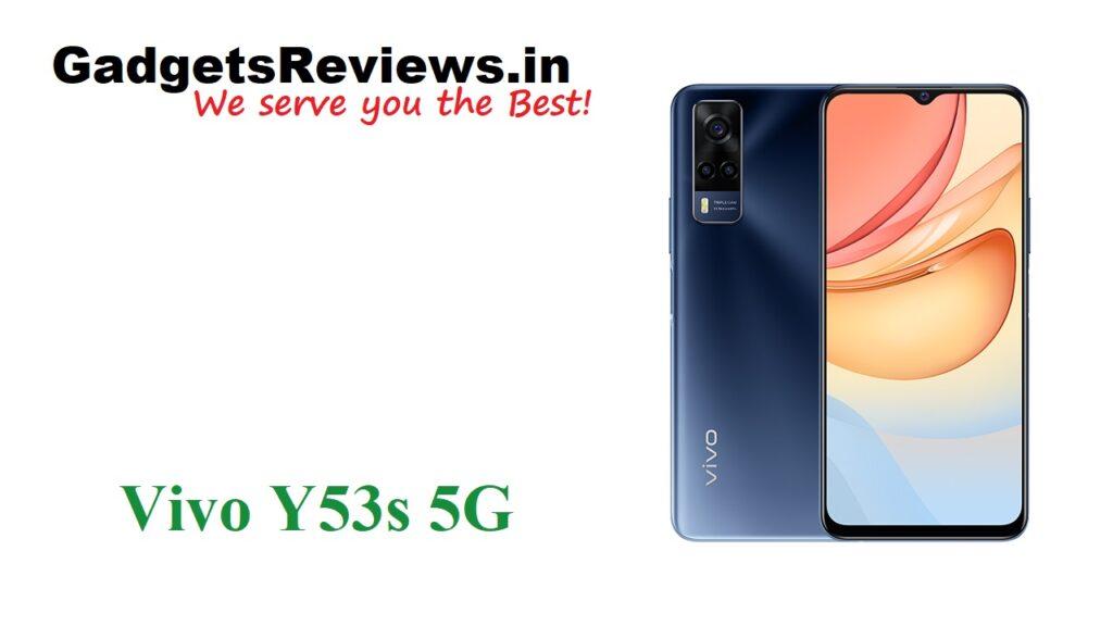 Vivo, Vivo Y53s, Vivo Y53s upcoming phone, Vivo Y53s, Vivo Y53s 5G, Vivo Y53s 5G mobile phone, Vivo Y53s 5G phone launching date in India, Vivo Y53s 5G phone specifications, Vivo Y53s launch date in India, Vivo Y53s phone price, Vivo Y53s spects